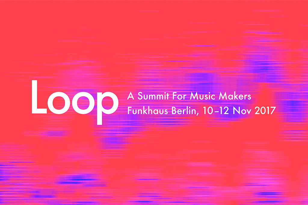 News: Erste Namen für das Loop Summit 2017