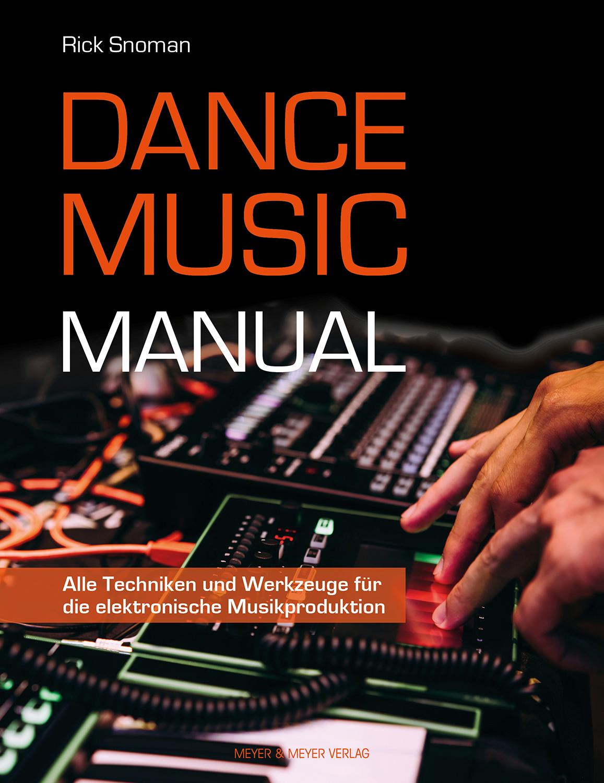 """""""Dance Music Manual"""" – Geballtes Musikwissen in Buchform"""