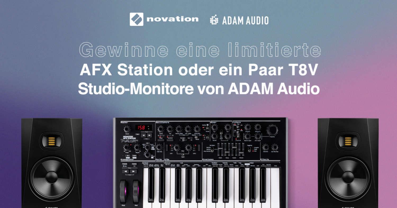Gewinnen Sie ein Paar ADAM Audio T8V oder die limitierte Novation AFX Station